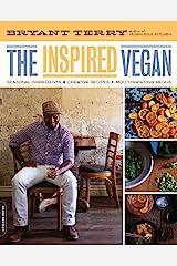 The Inspired Vegan: Seasonal Ingredients, Creative Recipes, Mouthwatering Menus Kindle Edition