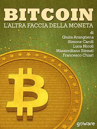 Bitcoin. L'altra faccia della moneta