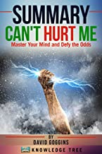 Summary: Can't Hurt Me: Master Your Mind and Defy the Odds by David Goggins