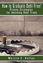 How to Graduate Debt-Free!: Proven Strategies for Avoiding Debt Traps