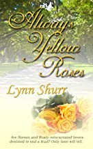 Always Yellow Roses (The Roses Series Book 3)