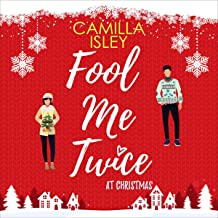 Fool Me Twice at Christmas: A Fake Engagement, Small Town, Holiday Romantic Comedy