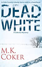 Dead White (A Dakota Mystery Book 1)