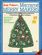 Judy Palmer's Macrame Merry Makers a Variety of Clever Macrame Projects for Christmas and Other Holidays (Plaid, #7456)