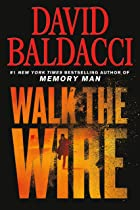 Cover image of Walk the Wire by David Baldacci