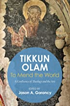 'Tikkun Olam' —To Mend the World: A Confluence of Theology and the Arts