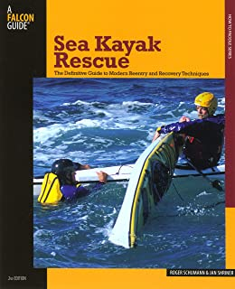 Sea Kayak Rescue: The Definitive Guide To Modern Reentry And Recovery Techniques (How to Paddle Series)
