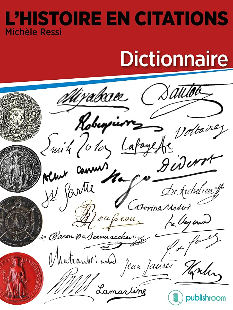 ボトル腫瘍決済L'Histoire en citations - dictionnaire (French Edition)