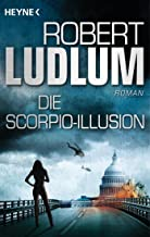 Die Scorpio-Illusion: Roman (German Edition)