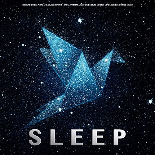 Sleep: Binaural Beats, Alpha Waves, Isochronic Tones, Ambient Music