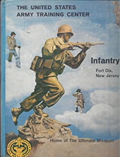United States Army Training Center Infantry Fort Dix New Jersey, the Home of the Ultimate Weapon [COMPANY F, 2ND Training Regiment, GRADUATION: 10/4/63] [Hardcover]