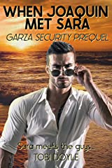 When Joaquin Met Sara: Garza Security PREQUEL Kindle Edition