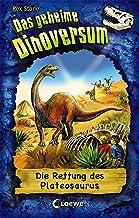 Das geheime Dinoversum 15 - Die Rettung des Plateosaurus: Kinderbuch über Dinosaurier für Jungen und Mädchen ab 7 Jahre (G...