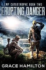 Erupting Danger (EMP Catastrophe Book 2) Kindle Edition