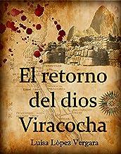 El retorno del  dios Viracocha