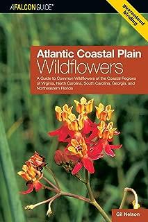 Atlantic Coastal Plain Wildflowers: A Guide to Common Wildflowers of the Coastal Regions of Virginia, North Carolina, South Carolina, Georgia, and Northeastern Florida (Wildflower Series)