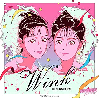 [Single] Night Tempo – Wink – Night Tempo presents ザ・昭和グルーヴ [FLAC + MP3 320 / WEB]