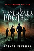 The Mayflower Project: Deconstruction Book Two (A Post-Apocalyptic Thriller)