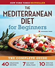 The Mediterranean Diet for Beginners: The Complete Guide – 40 Delicious Recipes, 7-Day Diet Meal Plan, and 10 Tips for Success PDF