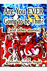 Are You EVER Going to be Thin? (and other stories) Kindle Edition