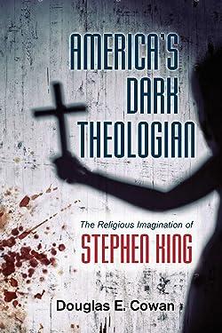 America's Dark Theologian: The Religious Imagination of Stephen King