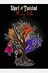Short and Twisted Fairy Tales Kindle Edition
