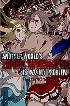 Another World's Zombie Apocalypse Is Not My Problem! Light Novel