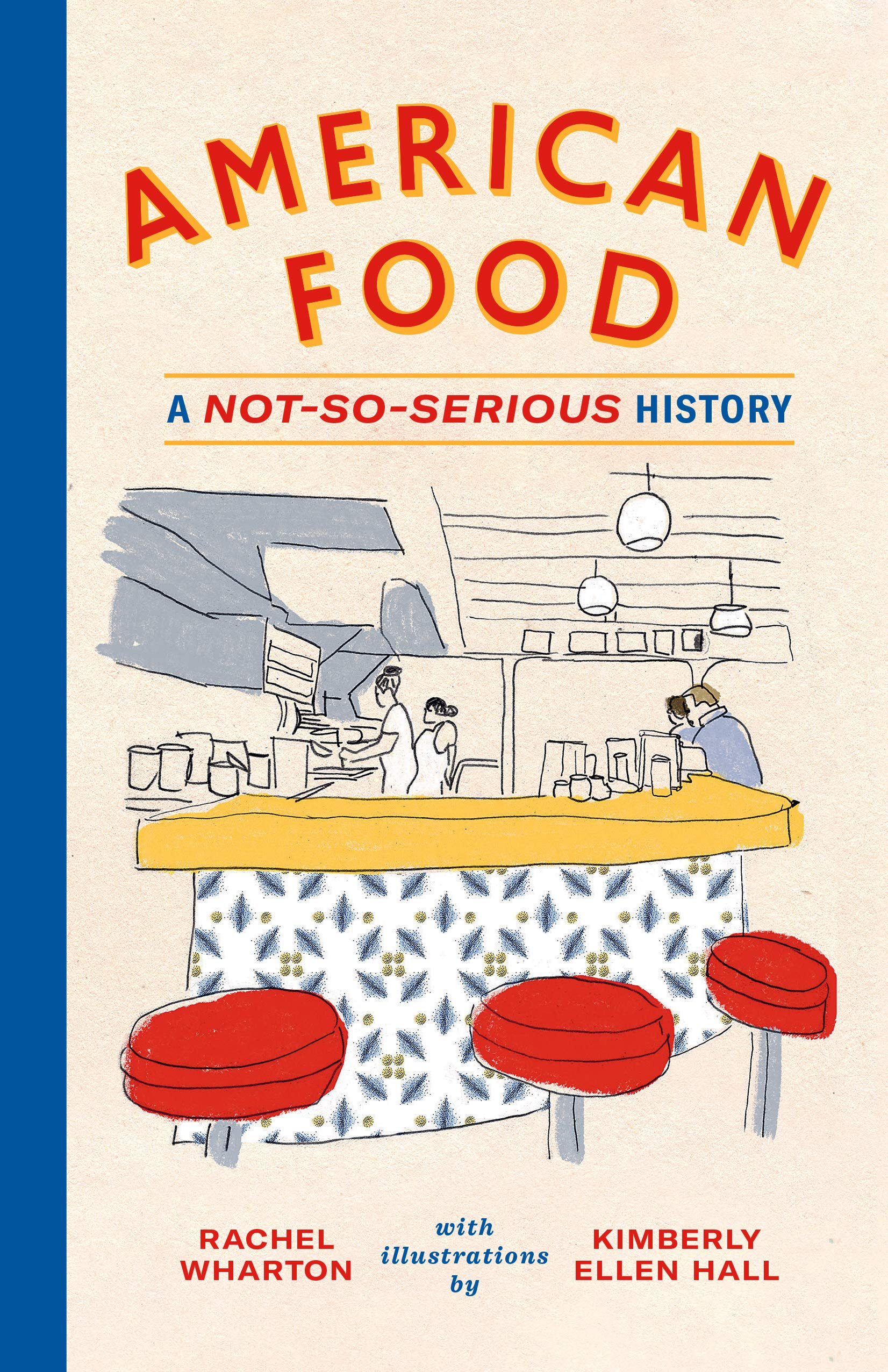 Image OfAmerican Food: A Not-So-Serious History (English Edition)