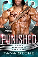 Punished: A Sci-Fi Alien Warrior Romance (Raider Warlords of the Vandar Book 5) Kindle Edition