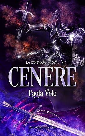 Cenere (La convergenza Vol. 1)