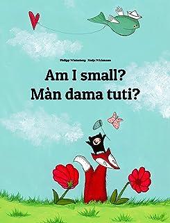 Am I small? Màn dama tuti?: English-Wolof: Children's Picture Book (Bilingual Edition) (World Children's Book)