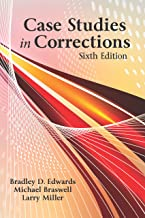 Case Studies in Corrections, Sixth Edition