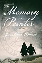 The Memory Painter: A Novel of Love and Reincarnation Kindle Edition