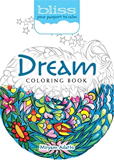 BLISS Dream Coloring Book: Your Passport to Calm (Adult Coloring)