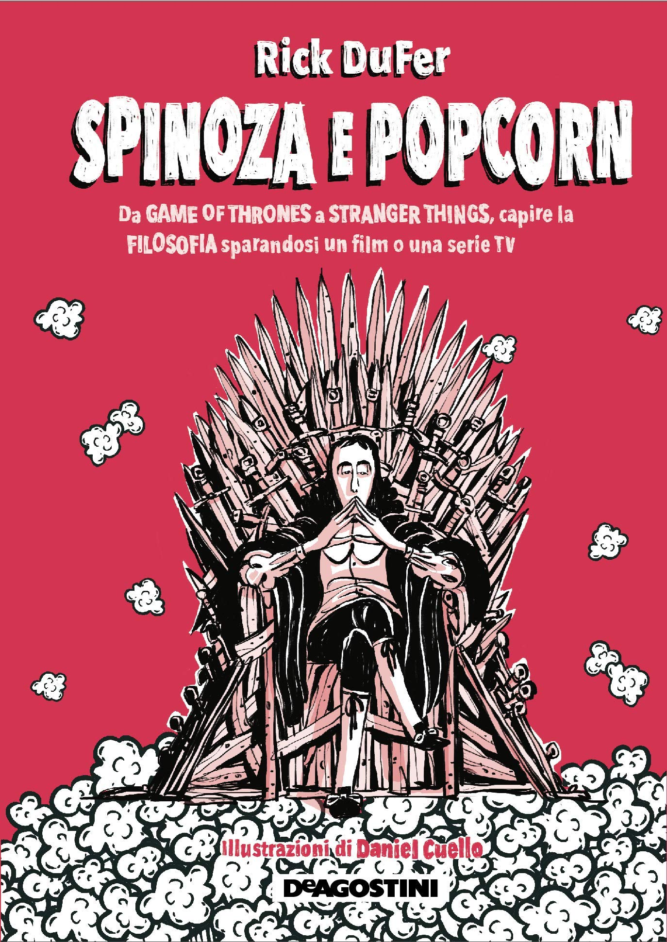 Download Spinoza E Popcorn. Da Game Of Thrones A Stranger Things, Capire La Filosofia Sparandosi Un Film O Una Serie TV 