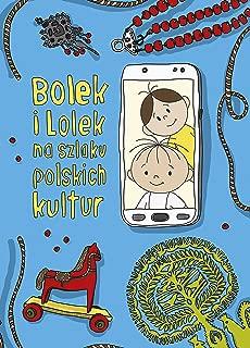 Bolek i Lolek na szlaku polskich kultur (Polish Edition)
