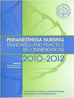 Perianesthesia Nursing: Standards and Recommended Practices 2010-2012 (Aspan, Standards of Perianesthesia Nursing Practice)