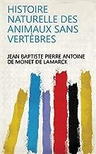 Histoire naturelle des animaux sans vertèbres (French Edition)