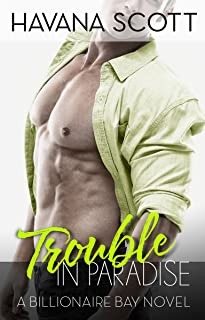 Trouble in Paradise (Billionaire Bay Book 2)