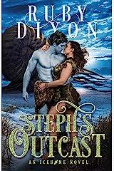 Steph's Outcast: A SciFi Alien Romance (Icehome Book 14) Kindle Edition