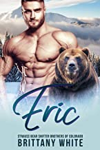 Eric (Strauss Bear Shifter Brothers of Colorado Book 2)