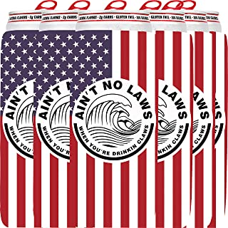 6 Pack Coozie Slim Can Cooler, Ain't No Laws When You're Drinking Claws, Skinny Beer Cans Coolie Skinny Insulators, Can Cooler Sleeve Flag