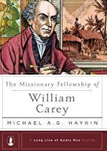 The Missionary Fellowship of William Carey (A Long Line of Godly Men Profile)