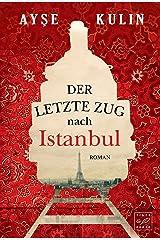 Der letzte Zug nach Istanbul (German Edition) Kindle Edition
