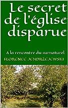 Le secret de l'église disparue: A la rencontre du surnaturel (expériences ésoteriques t. 1) (French Edition)