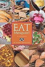Eat Mesquite!: A Cookbook