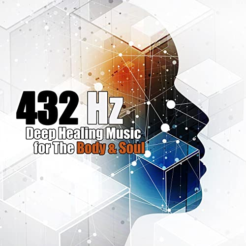 432 Hz: Deep Healing Music for The Body & Soul - Binaural