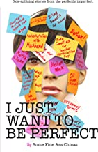 I Just Want to Be Perfect (I Just Want to Pee Alone Book 4)