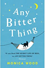 Any Bitter Thing: An evocative tale of love, loss and understanding Kindle Edition