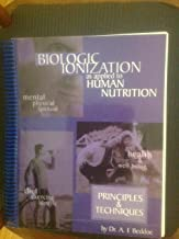 Biological Ionization as Applied to Human Nutrition Principles and Techniques